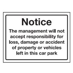 The Management Will Not Accept Responsibility Wall Sign 300x400mm
