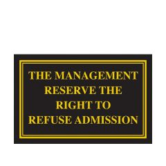 The Management Reserve The Right to Refuse Admission Traditional Bar Notice