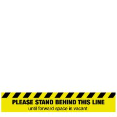 Anti-Slip Vinyl Please Stand Behind This Line Until Forward Space Is Vacant Floor Graphic 600x100mm