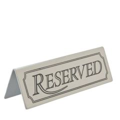 Brushed Stainless Steel Tent Type Reserved Sign